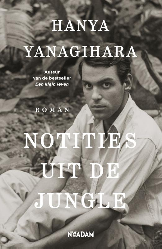 Notities uit de jungle Hanya Yanagihara