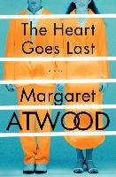 the heart goes last atwood