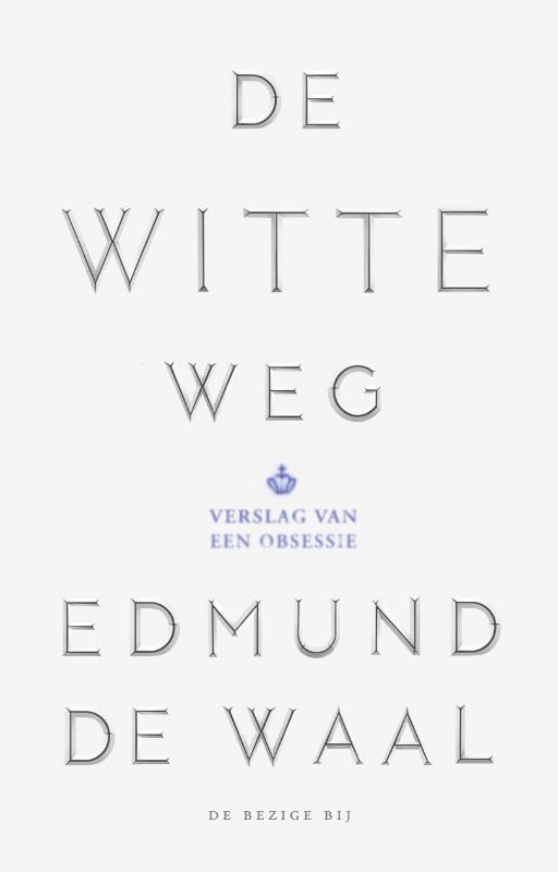 Witte weg edmund de waal