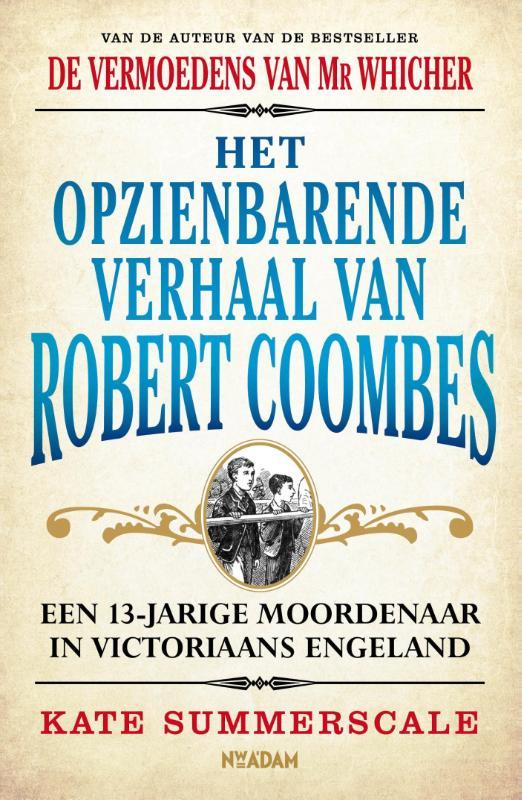 Het opzienbarende verhaal van Robert Coombes Kate Summerscale