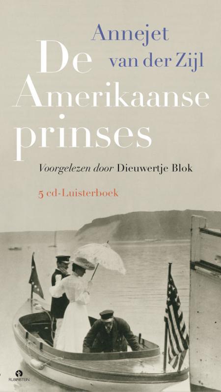 Amerikaanse prinses luisterboek Annejet van der Zijl