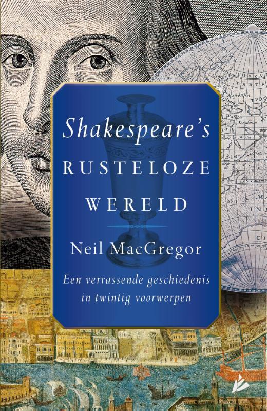 shakespeares rusteloze wereld neil macgregor