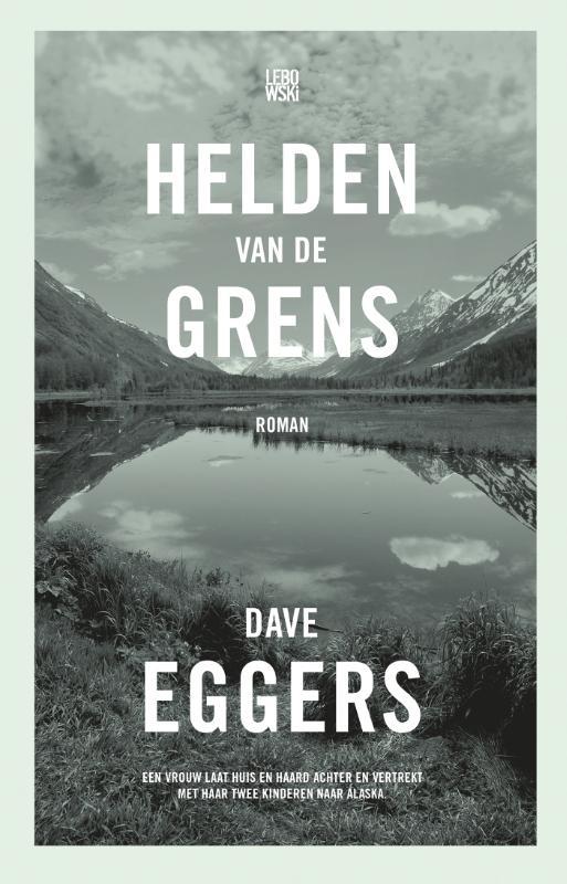 Dave Eggers helden van de grens