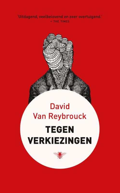 tegen verkiezingen david van reybrouck