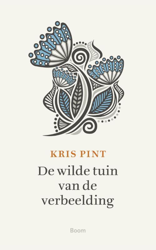 De wilde tuin van de verbeelding Kris Pint