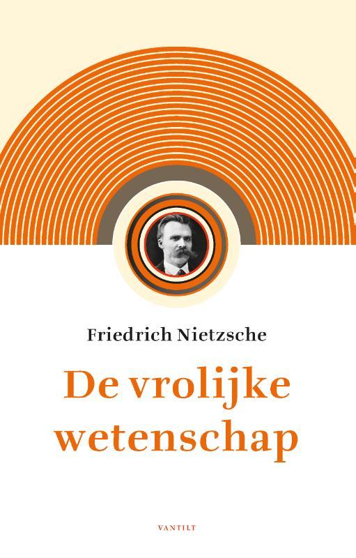 De vrolijke wetenschap Friedrich Nietzsche