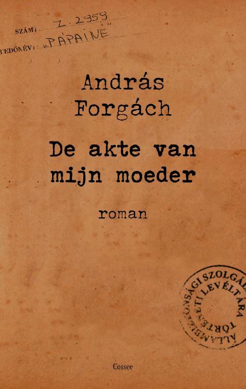 De akte van mijn moeder Andras Forgach