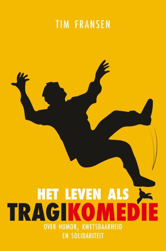Het leven als tragikomedie Frans Jansen