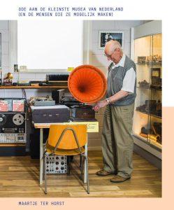 Ode aan de kleinste musea van Nederland Maartje ter Horst