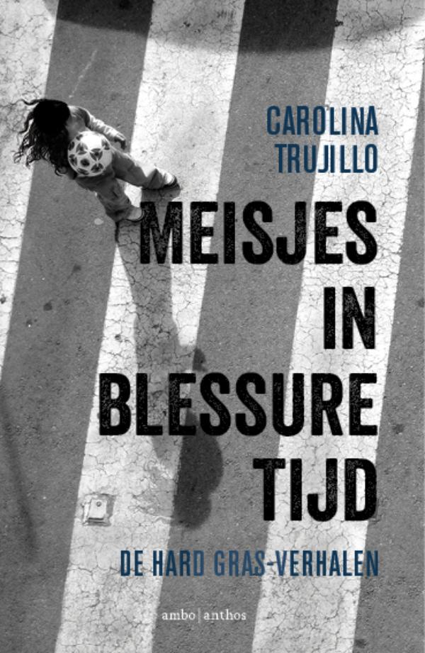 Meisjes in blessuretijd Carolina Trujillo