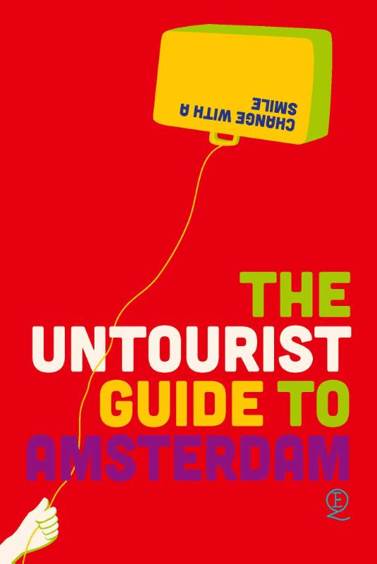 Untourist Guide to Amsterdam Elena Simons en Eelko Hamer